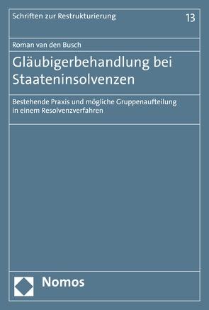 Gläubigerbehandlung bei Staateninsolvenzen von van den Busch,  Roman