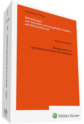 Gläubigerschutz bei grenzüberschreitenden Umwandlungen von Leydecker,  Maximilian