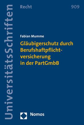 Gläubigerschutz durch Berufshaftpflichtversicherung in der PartGmbB von Mumme,  Fabian