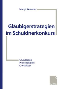 Gläubigerstrategien im Schuldnerkonkurs von Warneke,  Margit