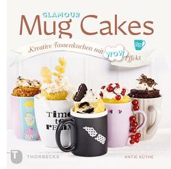 Glamour Mug Cakes von Küthe,  Antje