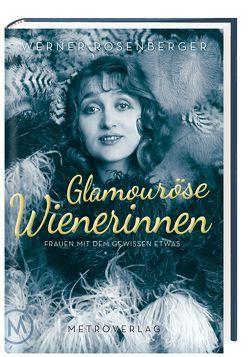 Glamouröse Wienerinnen von Rosenberger,  Werner