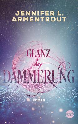 Glanz der Dämmerung von Armentrout,  Jennifer L., Röhl,  Dr. Barbara