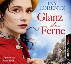 Glanz der Ferne von Lorentz,  Iny, Moll,  Anne