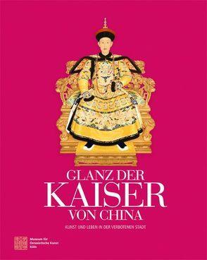 Glanz der Kaiser von China von Jixiang,  Shan, Rösch,  Petra, Roters,  Jürgen, Schlombs,  Adele, von Collani,  Claudia, Whitfield,  Roderick, Zilin,  Wang