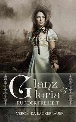 Glanz & Gloria – Band 1 von Lackerbauer,  Veronika