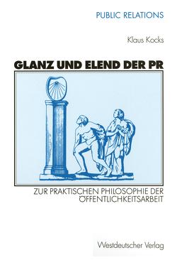 Glanz und Elend der PR von Kocks,  Klaus
