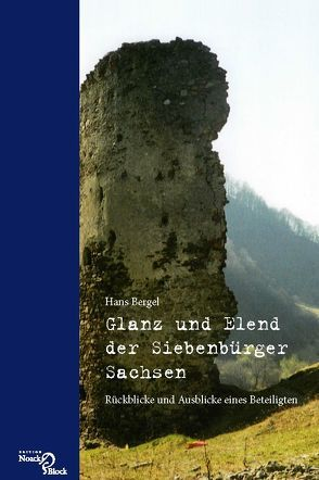 Glanz und Elend der Siebenbürger Sachsen von Bergel,  Hans