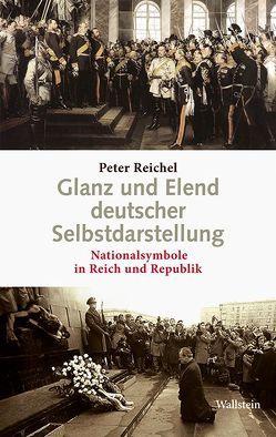 Glanz und Elend deutscher Selbstdarstellung von Reichel,  Peter