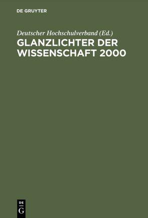 Glanzlichter der Wissenschaft 2000 von Deutscher Hochschulverband