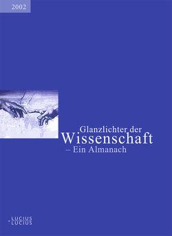 Glanzlichter der Wissenschaft 2002 von Audretsch,  Jürgen, Beck,  Ulrich, Bolz,  Norbert, Deutscher Hochschulverband, Eggers,  Christian