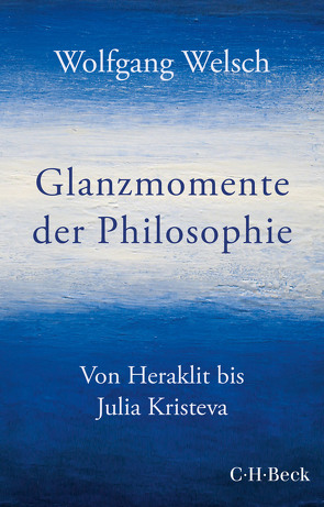 Glanzmomente der Philosophie von Welsch,  Wolfgang
