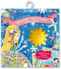 Glanzvolle Folienbilder. Prinzessinnen von Bär,  Judith, Rohrbach,  Sophie