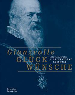 Glanzvolle Glückwünsche von Bayerisches Nationalmuseum, Kammel,  Frank Matthias