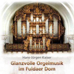 Glanzvolle Orgelmusik im Fuldaer Dom von Kaiser,  Hans-Jürgen