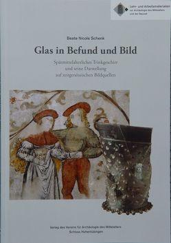 Glas in Befund und Bild von Schenk,  Beate N, Scholkmann,  Barbara