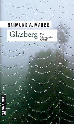 Glasberg von Mader,  Raimund A.