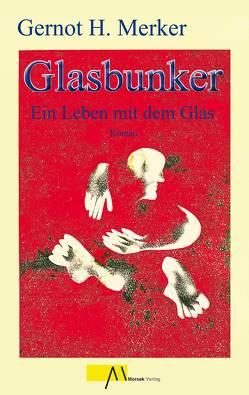 Glasbunker von Merker,  Gernot H, Merker,  Ursula