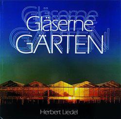 Gläserne Gärten von Fenn,  Walter, Liedel,  Herbert