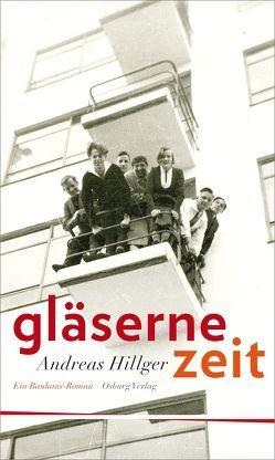 Gläserne Zeit von Hillger,  Andreas