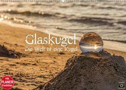 Glaskugel, Die Welt ist eine Kugel. Planer (Wandkalender 2019 DIN A2 quer) von Photography,  Stanislaw´s