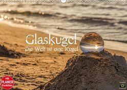 Glaskugel, Die Welt ist eine Kugel. Planer (Wandkalender 2019 DIN A3 quer)