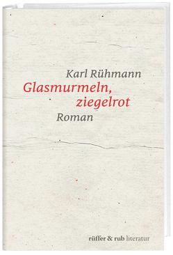 Glasmurmeln, ziegelrot von Rühmann,  Karl
