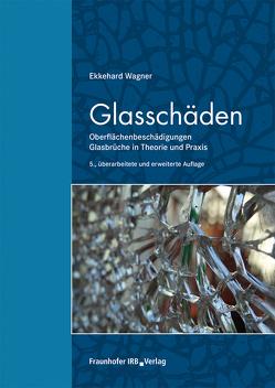 Glasschäden. von Wagner,  Ekkehard