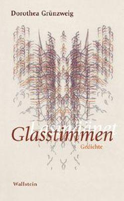 Glasstimmen von Grünzweig,  Dorothea