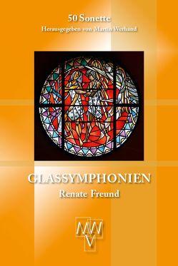 Glassymphonien von Freund,  Renate, Werhand,  Martin