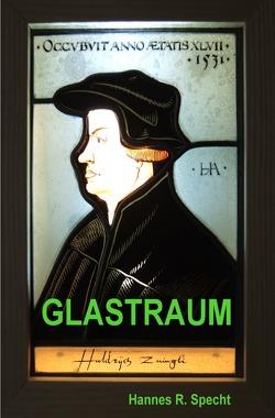 GLASTRAUM von Specht,  Hans Rudolf