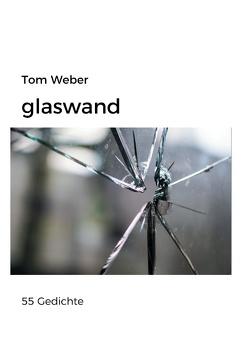Glaswand von Weber,  Tom