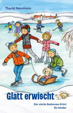 Glatt erwischt – Der vierte Bodensee-Krimi für Kinder von Neumann,  Thurid