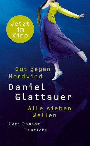 Gut gegen Nordwind / Alle sieben Wellen von Glattauer,  Daniel