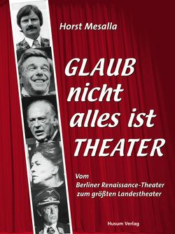 Glaub nicht alles ist Theater von Mesalla,  Horst