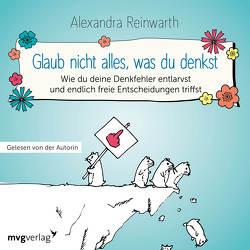Glaub nicht alles, was du denkst von Reinwarth,  Alexandra