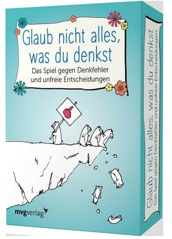Glaub nicht alles, was du denkst – Das lebensverändernde Kartenspiel gegen Denkfehler von Reinwarth,  Alexandra