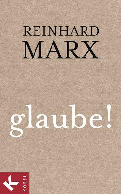 glaube! von Marx,  Reinhard