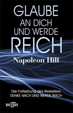 Glaube an Dich und werde reich von Hill,  Napoleon
