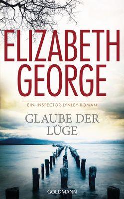 Glaube der Lüge von Breuer,  Charlotte, George,  Elizabeth, Möllemann,  Norbert