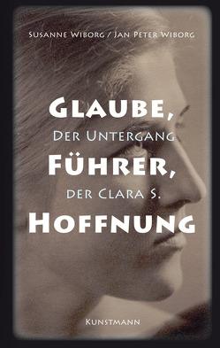 Glaube, Führer, Hoffnung von Wiborg,  Jan Peter, Wiborg,  Susanne