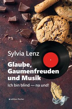 Glaube, Gaumenfreuden und Musik von Lenz,  Sylvia
