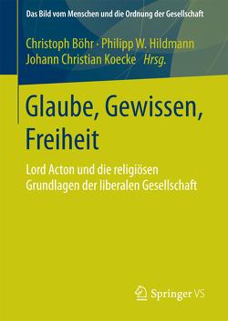 Glaube, Gewissen, Freiheit von Böhr,  Christoph, Hildmann,  Philipp W., Koecke,  Johann Christian