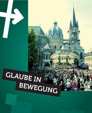 Glaube in Bewegung von Bistum Aachen