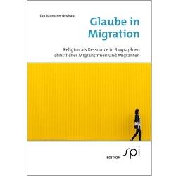 Glaube in Migration von Baumann-Neuhaus,  Eva