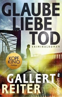 Glaube Liebe Tod von Gallert,  Peter, Reiter,  Jörg