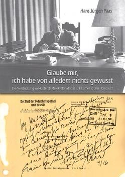 Glaube mir, ich habe von alledem nichts gewusst von Paas,  Hans Jürgen