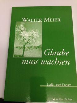 Glaube muss wachsen von Meier,  Walter