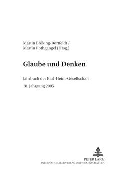 Glaube und Denken von Bröking-Bortfeldt,  Susanne, Rothgangel,  Martin