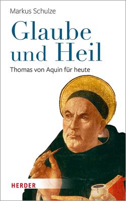 Glaube und Heil von Augustin,  George, Proft,  Ingo, Schulze,  Markus